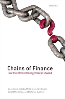 Chains of Finance : How Investment Management is Shaped, Hardback Book