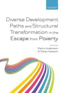 Diverse Development Paths and Structural Transformation in the Escape from Poverty, Paperback / softback Book