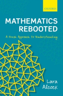 Mathematics Rebooted : A Fresh Approach to Understanding, Hardback Book