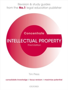 Intellectual Property Law Concentrate : Law Revision and Study Guide, Paperback / softback Book