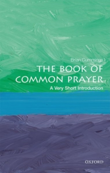 The Book of Common Prayer: A Very Short Introduction, Paperback / softback Book