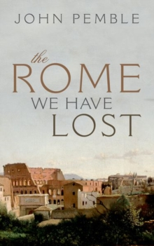The Rome We Have Lost, Hardback Book