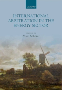 International Arbitration in the Energy Sector, Hardback Book