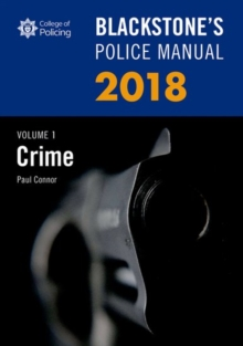 Blackstone's Police Manual Volume 1: Crime 2018, Paperback Book