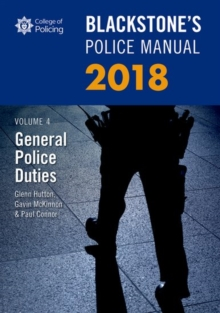 Blackstone's Police Manual Volume 4: General Police Duties 2018, Paperback Book
