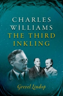 Charles Williams : The Third Inkling, Paperback Book