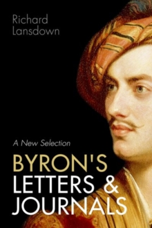 Byron's Letters and Journals : A New Selection, Paperback Book