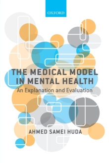 The Medical Model in Mental Health : An Explanation and Evaluation, Paperback / softback Book
