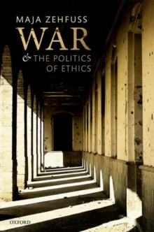 War and the Politics of Ethics, Hardback Book