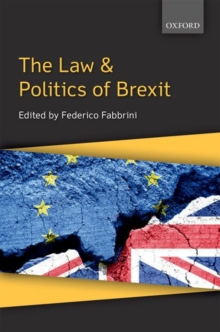 The Law & Politics of Brexit, Paperback / softback Book