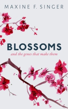 Blossoms : And the genes that make them, Hardback Book