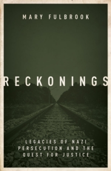Reckonings : Legacies of Nazi Persecution and the Quest for Justice, Hardback Book