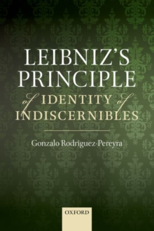 Leibniz's Principle of Identity of Indiscernibles, Paperback / softback Book