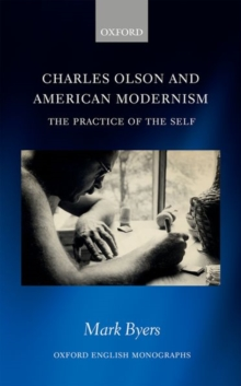Charles Olson and American Modernism : The Practice of the Self, Hardback Book