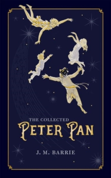 The Collected Peter Pan, Hardback Book