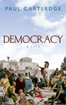 Democracy : A Life, Paperback Book