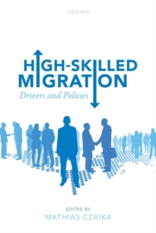 High-Skilled Migration : Drivers and Policies, Hardback Book