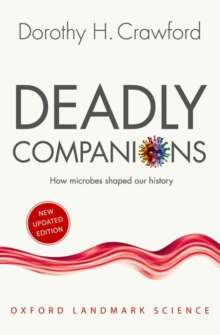 Deadly Companions : How microbes shaped our history, Paperback / softback Book