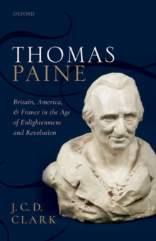 Thomas Paine : Britain, America, and France in the Age of Enlightenment and Revolution, Hardback Book