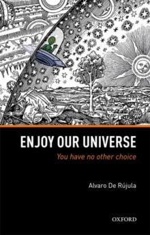 Enjoy Our Universe : You Have No Other Choice, Hardback Book