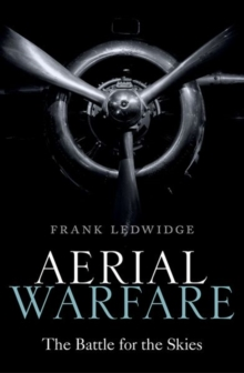 Aerial Warfare : The Battle for the Skies, Hardback Book