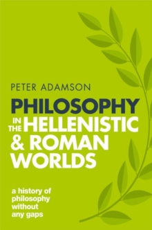 Philosophy in the Hellenistic and Roman Worlds : A history of philosophy without any gaps, Volume 2, Paperback / softback Book