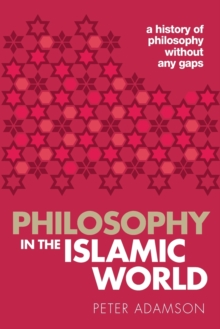 Philosophy in the Islamic World : A history of philosophy without any gaps, Volume 3, Paperback / softback Book