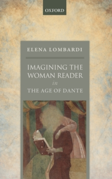 Imagining the Woman Reader in the Age of Dante, Hardback Book