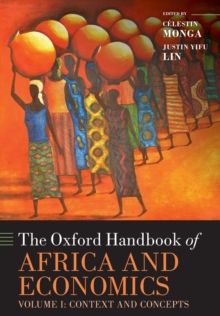 The The Oxford Handbook of Africa and Economics : The Oxford Handbook of Africa and Economics Context and Concepts Volume 1, Paperback / softback Book