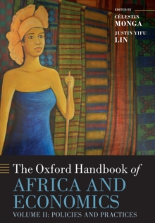 The The Oxford Handbook of Africa and Economics : The Oxford Handbook of Africa and Economics Policies and Practices Volume 2, Paperback / softback Book