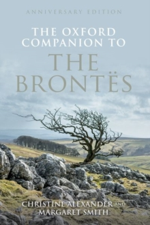 The Oxford Companion to the Brontes : Anniversary edition, Hardback Book