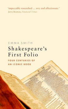 Shakespeare's First Folio : Four Centuries of an Iconic Book, Paperback Book