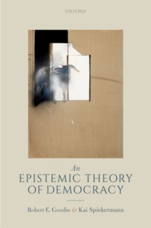 An Epistemic Theory of Democracy, Hardback Book