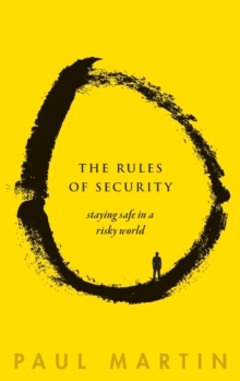 The Rules of Security : Staying Safe in a Risky World, Hardback Book