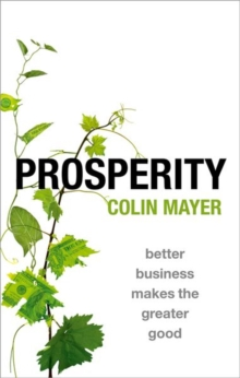 Prosperity : Better Business Makes the Greater Good, Hardback Book