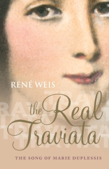 The Real Traviata : The Song of Marie Duplessis, Paperback / softback Book