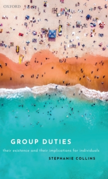 Group Duties : Their Existence and Their Implications for Individuals, Hardback Book