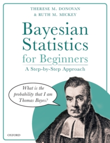 Bayesian Statistics for Beginners : a step-by-step approach, Paperback / softback Book