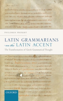 Latin Grammarians on the Latin Accent : The Transformation of Greek Grammatical Thought, Hardback Book