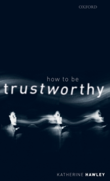 How To Be Trustworthy, Hardback Book