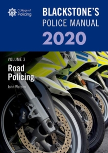 Blackstone's Police Manuals Volume 3: Road Policing 2020, Paperback / softback Book