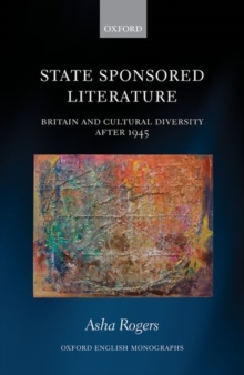 State Sponsored Literature : Britain and Cultural Diversity after 1945, Hardback Book
