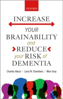 Increase your Brainability-and Reduce your Risk of Dementia, Paperback / softback Book