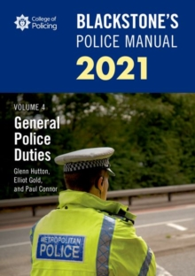 Blackstone's Police Manuals Volume 4: General Police Duties 2021, Paperback / softback Book