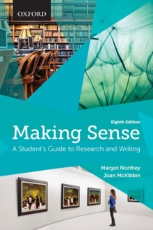 Making Sense : A Student's Guide to Research and Writing, Paperback Book