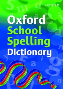 Oxford School Spelling Dictionary, Paperback / softback Book