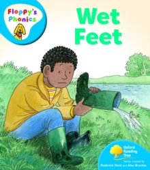 Oxford Reading Tree: Level 2A: Floppy's Phonics: Wet Feet, Paperback Book