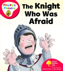 Oxford Reading Tree: Level 4: Floppy's Phonics: The Knight who was Afraid, Paperback Book