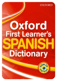 Oxford First Learner's Spanish Dictionary, Paperback Book