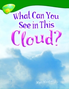 Oxford Reading Tree: Level 12: Treetops Non-Fiction: What Can You See in This Cloud?, Paperback Book
